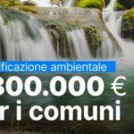 Contributi ai Comuni per progetti di riqualificazione ambientale